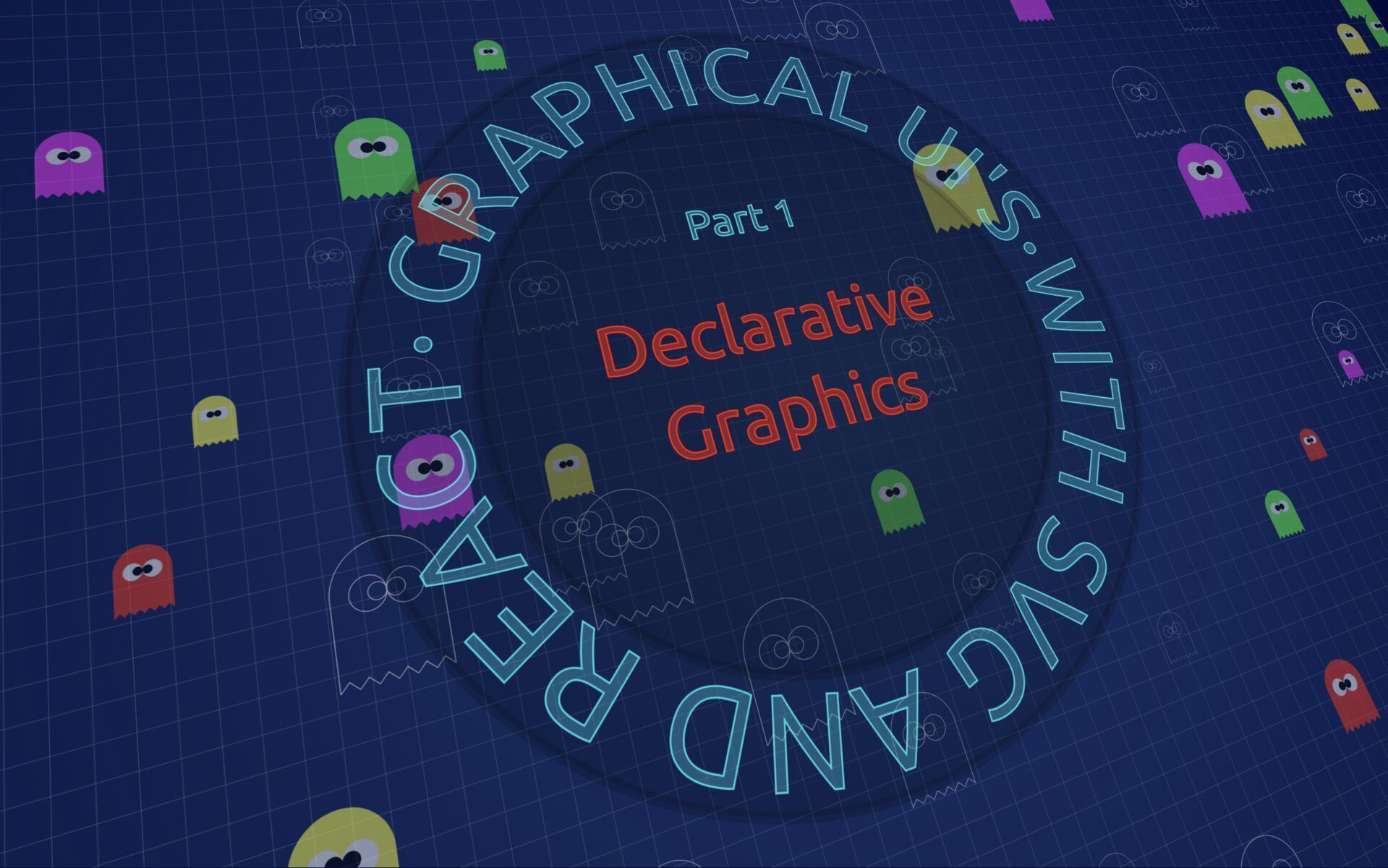 Graphical UI's with SVG and React,  part 1 - Declarative Graphics
